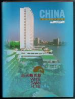 CHINA BUSINESS HANDBOOK    WHITE  SWAN  HOTEL        (CARTONATO PAG. 357 ) - Exploration/Travel