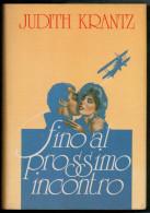 JUDITH  KRANTZ   FINO AL PROSSIMO  INCONTRO          (CARTONATOPAG. 598 ) - Libri, Riviste, Fumetti