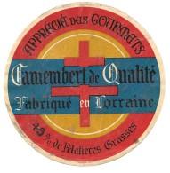 Etiquette  CAMEMBERT De QUALITE Fabriqué En Lorraine - Apprécié Des Gourmets - CROIX DE LORRAINE /A.WATON Imp ST ETIENNE - Cheese