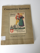 Costumes Suisses  Schweitzer Trachten 22 Planches En Couleurs - Livres, BD, Revues