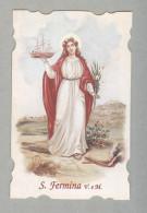 SAN FERMINA MARTIRE....SANTINO....HOLY CARD - Religione & Esoterismo