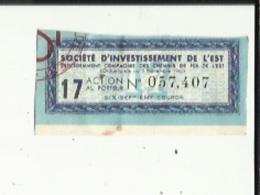 Action Au Porteur De (Societé D'Investissement De L'Est)  No 057.407 _Precedemment Cie Des Chemins De Fer De L'Est - Railway & Tramway