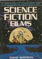 A Pictorial History Of Science Fiction Films David Shipman Relie Magnifique - Science Fiction