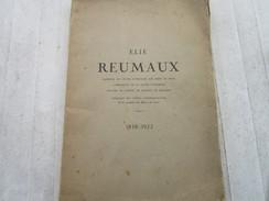 Hommage à Elie REUMAUX (1838-1922) Président Du Conseil D´Administration De La Société Des Mines De LENS (68 Pages) - Documents Historiques