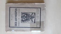 Oud Antwerpen Kerken En Kloosters Door Ben Linnig, 128 Blz., Antwerpen, 1925 - Antiguos