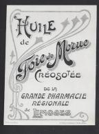 Etiquette   Huile De Fois De Morue Créosotée - Grde Pharmacie Régionale J. Brunot (1897/1906) à Limoges (87) - Etiquetas