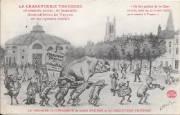 LA CHARCUTERIE TROYENNE Est Renommée Partout ; Les Immortelles.................... - Troyes