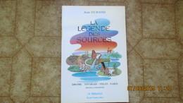 LA LEGENDE DES SOURCES / JEAN DURAND / Drôme ,Vivarais, Velay, Gard./ LIVRE NEUF à Prix Réduit - Rhône-Alpes