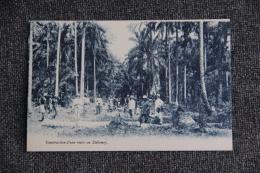 Construction D'une Route Au DAHOMEY - Dahomey