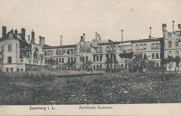 SAARBURG - 1914 ,  Artillerie Kaserne - Lothringen