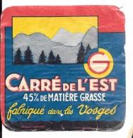 """Etiquette CARRE DE L'EST Fabriqué Dans Les VOSGES  """"G"""" FROMAGERIE GERARD à LE THOLY /imp  DELCEY DOLE  Version Sans Code - Cheese"""