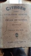 Catalogue Général Des Pièces Détachées CITROEN 1936 à L'usage Des Concessionnaires - Complet - Voitures