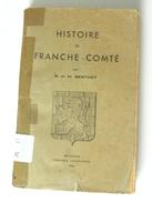 HISTOIRE DE FRANCHE COMTE B Et M BERTHET 1944 - Books, Magazines, Comics
