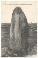 44 - LE CROISIC - Le Menhir De Pierre Longue - Chapeau 40 - Le Croisic