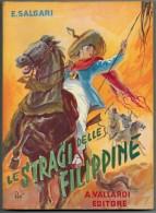 EMILIO  SALGARI   LE STRAGI  DELLE  FILIPPINE       ANTONIO  VALLARDI  EDITORE - Libri, Riviste, Fumetti