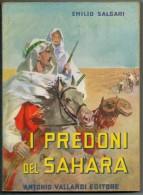 EMILIO  SALGARI    I PREDONI  DEL  SAHARA     ANTONIO  VALLARDI  EDITORE - Bambini E Ragazzi
