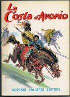 EMILIO  SALGARI       LA  COSTA D' AVORIO        ANTONIO  VALLARDI  EDITORE - Bambini E Ragazzi