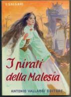 EMILIO  SALGARI      I  PIRATI  DELLA   MALESIA          ANTONIO  VALLARDI  EDITORE - Bambini E Ragazzi