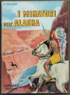 EMILIO  SALGARI    I MINATORI  DELL'ALASCA        ANTONIO  VALLARDI  EDITORE - Bambini E Ragazzi