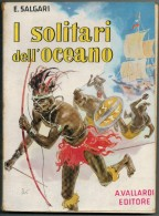 EMILIO  SALGARI      I SOLITARI  DELL' OCEANO        ANTONIO  VALLARDI  EDITORE - Bambini E Ragazzi
