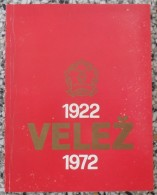 Monografija FK Velež 1922 - 1972, The Monograph FK Velez Mostar 1922 - 1972 - Libros