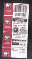 MALTA - FIFA WORLD CUP 2018  -   MALTA  Vs  SCOTLAND  MATCH TICKET - Match Tickets