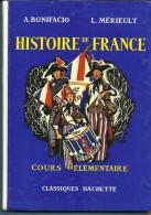 A.  BONIFACIO Et L MERIEULT Histoire De France Cours élémentaire - 1973 - 6-12 Ans