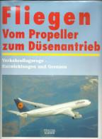Fliegen Vom Propeller Zum Düsenantrieb (voler De L´hélice à Propulsion Par Jet) - Transport