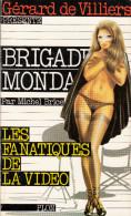 Gérard De Villiers Brigade Mondaine Par Michel Brice  35  Les Fanatiques De La Vidéo - Gerard De Villiers