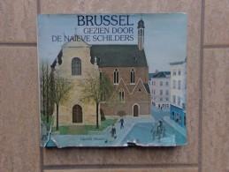 Brussel Gezien Door De Naïeve Schilders, 160 Blz., 1979 - Non Classés