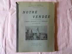 Notre Vendee De L'abbe Poirier 108 Pages 1924 - Pays De Loire