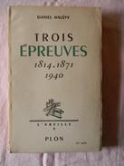 Trois Epreuves 1814.1871.1940 Daniel Halevy 182 Pages 1941 - Geschichte