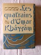Les Quatrains D'Omar Khayyam 155 Pages 1922 - Poésie