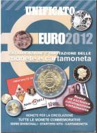 UNFICATO EURO 2012 CATALOGAZIONE E QUOTAZIONE DELLE MONETE E CARTAMONETA - Literatur & Software