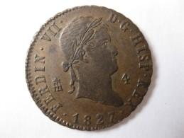 ESPAGNE 4 MARAVEDIS 1827 SEGOVIA FERNANDO VII, Frappe Décalée, Sup/ XF - [ 1] …-1931 : Royaume