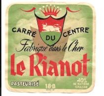 """Etiquette CARRE DU CENTRE """"LE RIANOT"""" 18-B  COOPERATIVE DE RIANS (CHER)   Imp SIDAINE à BORDEAUX - Cheese"""