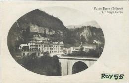 Veneto-belluno-ponte Serra Veduta Particolare Albergo Gorza - Italy
