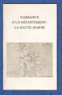 Livre Avec Illustrations - Naissance D´un Département La Haute Marne - Histoire & Construction - Chaumont Langres ... - Champagne - Ardenne