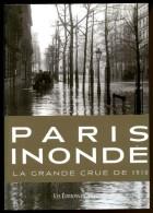 PARIS Inondé. La Grande Crue De 1910. Les éditions Du Mécène 2009 - Paris