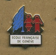 H# - PIN´S:  ECOLE FRANÇAISE DE GENEVE - Administrations