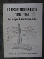 LA RESISTANCE EN LUTTE 1940 1944 DANS LA REGION DE MAEL CARHAIX CALLAC 1984 Memorial De La Resistance à La Pie Livret - Guerre 1939-45