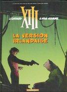 No PAYPAL !! : Jean Moebius Giraud & Van Hamme Treize XIII 18 La Version Irlandaise , BD Éo Dargaud ©.2007 TTBE/NEUF - XIII