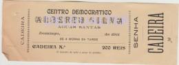 Ticket - Portugal - 1911 - Centro Democratico Alberto Silva - Águas Santas - Cadeira - Tickets - Entradas