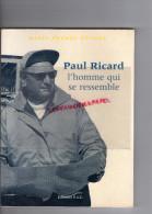 PAUL RICARD - BIOGRAPHIE MARIE FRANCE POCHNA- 1997- SALVADOR DALI- MARIUS-FERNANDEL-TOUR DE FRANCE - Biographie