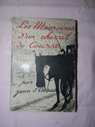 LES MEMOIRES D UN CHEVAL DE COURSE JEAN D OSSAU 260 PAGES 1911 EDITION GRASSET BROCHE - Biographie