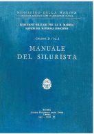 Manuale Del Silurista 1931 Manual REGIA MARINA SOMMERGIBILE WHITEHEAD MAS - DOWNLOAD - Documenti