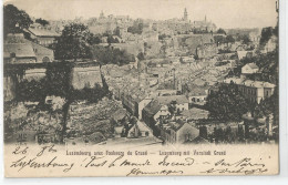 Luxembourg Avec Faubourg Du Grund 1904 2scans - Luxembourg - Ville