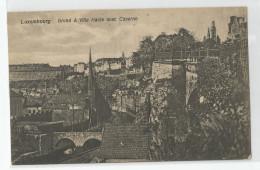 Luxembourg Grund Et Ville Haute Avec Caserne - Luxembourg - Ville