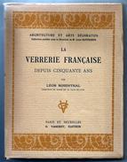 La Verrerie Française Depuis 50 Ans. Léon Rosenthal. Architecture Et Arts Décoratifs - Art