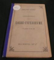 Geographie De La Loire Inferieure - 1903 - 68 Pages - Frais De Port 2.50 Euros - Littérature